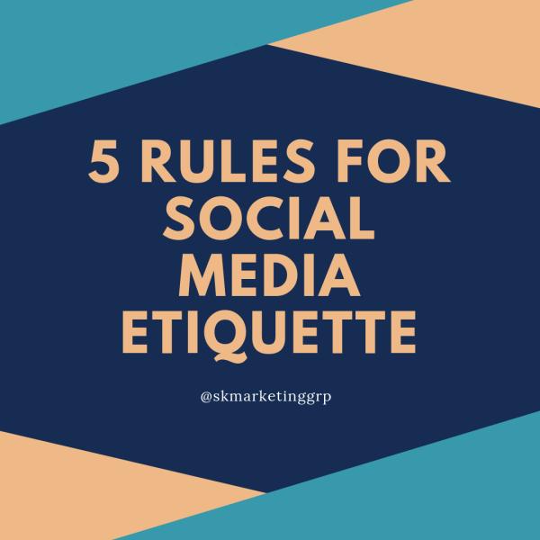 5 Rules For Social Media Etiquette